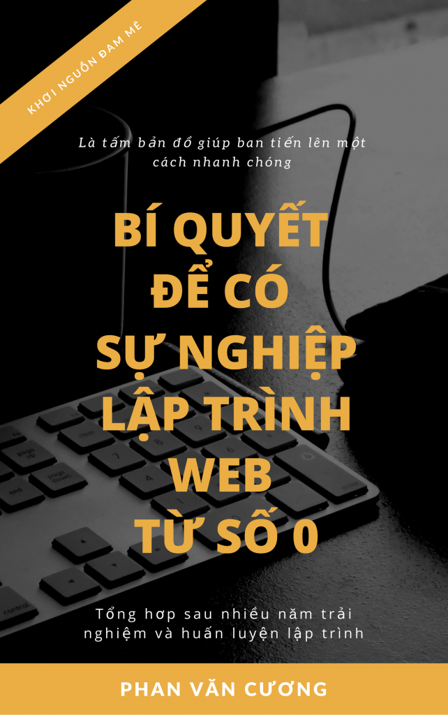Ebook: Để có sự nghiệp lập trình từ số 0 - Phan Văn Cương